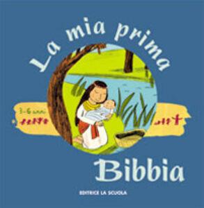Foto Cover di La mia prima Bibbia, Libro di Gwénaëlle Boulet, edito da La Scuola