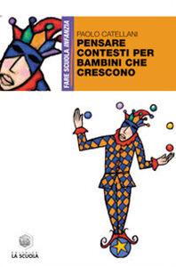 Foto Cover di Pensare contesti per bambini che crescono, Libro di Paolo Catellani, edito da La Scuola
