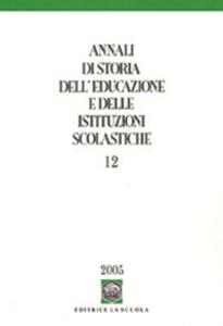 Libro Annali di storia dell'educazione e delle istituzioni scolastiche. Vol. 12: Bilancio e prospettive della storia dell'educazione in Europa.