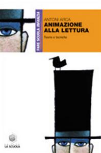 Libro Animazione alla lettura. Teoria e tecniche Antoni Arca