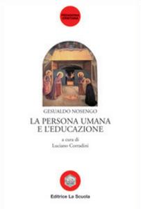 Libro La persona umana e l'educazione Gesualdo Nosengo