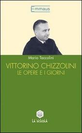 Vittorino Chizzolini. Le opere e i giorni