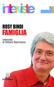 Libro Famiglia. Intervista di Vittorio Sammarco Rosy Bindi , Vittorio Sammarco