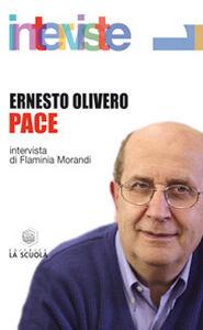 Foto Cover di Pace, Libro di Ernesto Olivero,Flaminia Morandi, edito da La Scuola