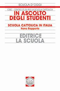 Libro In ascolto degli studenti. Scuola cattolica in Italia. Nono rapporto