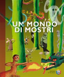 Voluntariadobaleares2014.es Un mondo di mostri. Ediz. illustrata Image