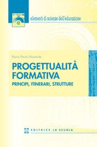 Libro Progettualità formativa. Principi, itinerari, strutture M. Paola Mostarda