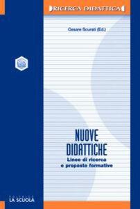 Foto Cover di Nuove didattiche. Linee di ricerca e proposte formative, Libro di  edito da La Scuola