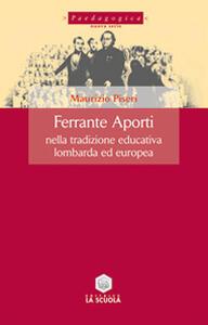 Ferrante Aporti nella tradizione educativa lombarda ed europea