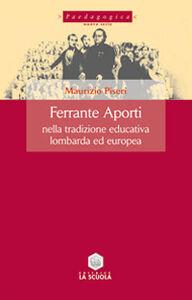 Libro Ferrante Aporti nella tradizione educativa lombarda ed europea Maurizio Piseri