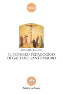Il pensiero pedagogico di Gaetano Santomauro