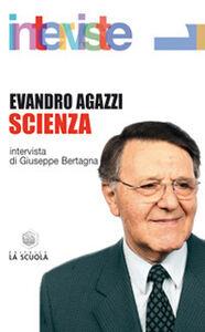 Libro Scienza Evandro Agazzi , Giuseppe Bertagna