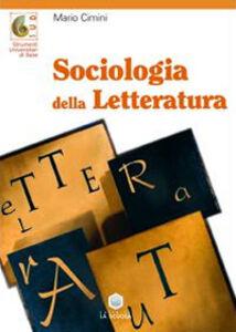 Foto Cover di Sociologia della letteratura, Libro di Mario Cimini, edito da La Scuola