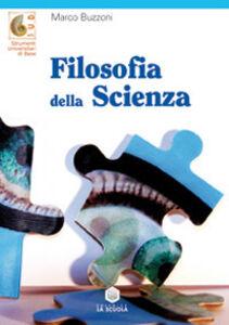 Foto Cover di Filosofia della scienza, Libro di Marco Buzzoni, edito da La Scuola