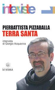 Libro Terra Santa Pierbattista Pizzaballa