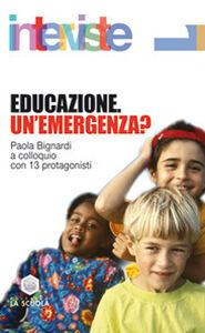Foto Cover di Educazione. Un'emergenza? Paola Bignardi a colloquio con 13 protagonisti, Libro di Paola Bignardi, edito da La Scuola