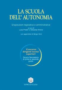 Libro La scuola dell'autonomia. Disposizioni legislative e amministrative