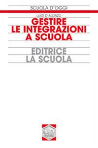 Libro Gestire le integrazioni a scuola Luigi D'Alonzo