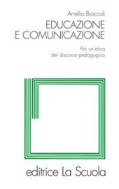 Educazione e comunicazione. Per un'etica del discorso pedagogico