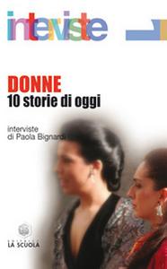 Libro Donne. 10 storie di oggi Paola Bignardi