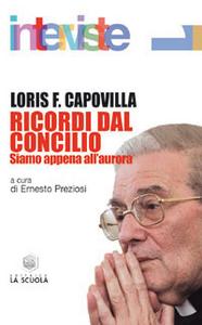 Libro Ricordi dal Concilio. Siamo solo all'aurora Loris Francesco Capovilla
