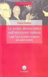 La svolta democratica nell'istruzione italiana. Luigi Gui e la politica scolastica del centro-sinistra (1962-1968)