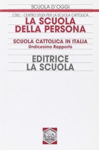 Libro La scuola della persona. Scuola cattolica in Italia. Undicesimo rapporto
