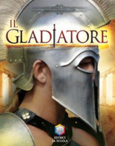 Libro Il gladiatore. Guerrieri Deborah Murrell