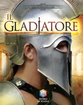 Il gladiatore. Guerrieri