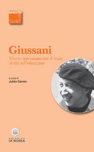 Libro Vivere intensamente il reale. Scritti sull'educazione Luigi Giussani