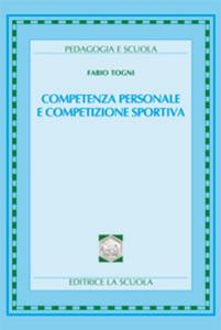 Libro Competenza personale e competizione sportiva Fabio Togni