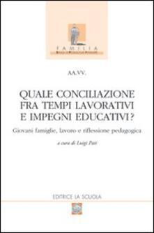 Ascotcamogli.it Quale conciliazione fra tempi lavorativi e impegni educativi? Giovani famiglie, lavoro e riflessione pedagogica Image