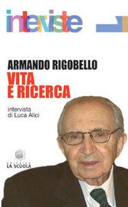 Libro Vita e ricerca. Il senso dell'impegno filosofico Armando Rigobello
