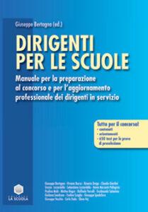 Libro Dirigenti per le scuole. Manuale per la preparazione al concorso e per l'aggiornamento professionale dei dirigenti in servizio