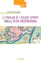 L' Italia e i suoi Stati nell'età moderna. Profilo di storia (Secoli XVI-XIX)