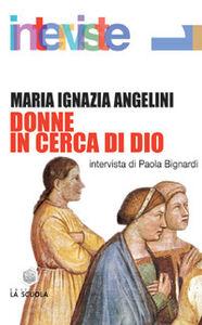 Foto Cover di Donne in cerca di Dio, Libro di M. Ignazia Angelini, edito da La Scuola