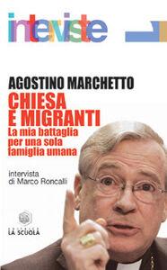 Libro Chiesa e migranti. L'ultima battaglia Agostino Marchetto