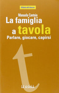 Libro La famiglia a tavola Manuela Cantoia