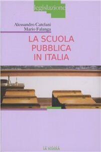 Libro La scuola pubblica in Italia Mario Falanga , Alessandro Catelani