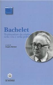 Libro Testimoniare da cristiani nella vita e nella politica Vittorio Bachelet