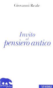 Foto Cover di Invito al pensiero antico, Libro di Giovanni Reale, edito da La Scuola