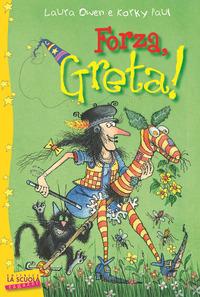 Forza, Greta! Greta la strega - Owen Laura - wuz.it