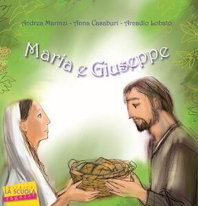 Foto Cover di Maria e Giuseppe, Libro di AA.VV edito da La Scuola