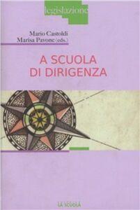 Foto Cover di A scuola di dirigenza, Libro di  edito da La Scuola