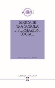 Educare tra scuola e formazioni sociali