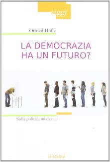 La democrazia ha un futuro? Sulla politica moderna.pdf