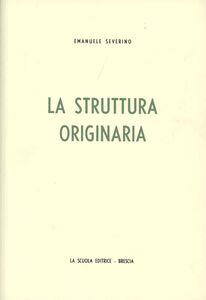 Libro La struttura originaria Emanuele Severino