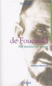 Libro Nel deserto con amore Charles de Foucauld