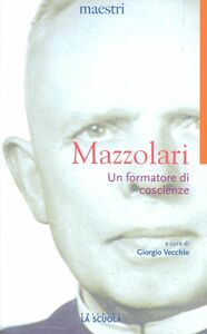 Foto Cover di Un formatore di coscienze, Libro di Primo Mazzolari, edito da La Scuola