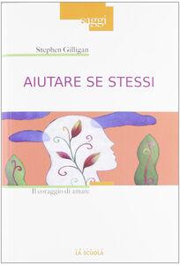 Libro Aiutare se stessi Stephen Gilligan